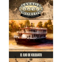 Savage Worlds Edicion aventura: el Ojo de Kilquato - suplemento de rol