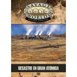 Savage Worlds Edicion aventura: Desastre en Gran Atomica - suplemento de rol