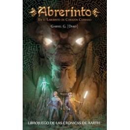 Cronicas de Aarth: Abrerinto - En el Laberinto de Corazon Cerrado - libro juego